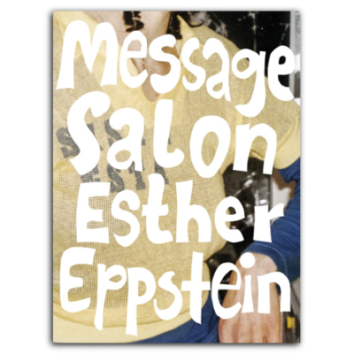 «Esther Eppstein message salon» ©Verlag Scheidegger & Spiess, Cover Alexis Saile